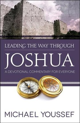 Leading the Way Through Joshua: A Devotional Commentary for Everyone  -     By: Michael Youssef