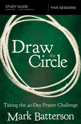 Draw the Circle Study Guide: Taking the 40 Day Prayer Challenge - eBook  -     By: Mark Batterson