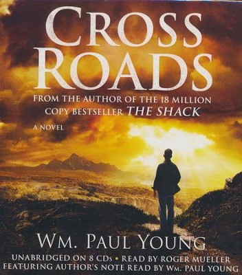 Cross Roads  -     Narrated By: Roger Mueller     By: Wm. Paul Young