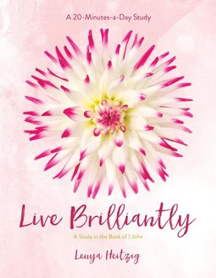 Live Brilliantly: A Study in the Book of 1 John - eBook  -     By: Lenya Heitzig