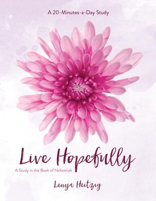 Live Hopefully: A Study in the Book of Nehemiah - eBook  -     By: Lenya Heitzig
