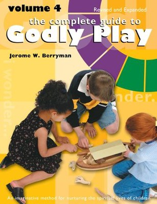 The Complete Guide to Godly Play: Volume 4, Revised and Expanded - eBook  -     By: Jerome W. Berryman, Cheryl V. Minor, Rosemary Beales