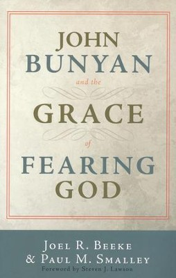John Bunyan and the Grace of Fearing God   -     By: Joel R. Beeke, Paul M. Smalley