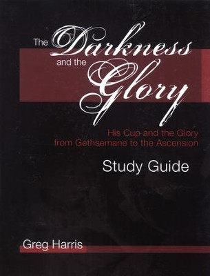 Darkness and the Glory Study Guide  -     By: Greg Harris