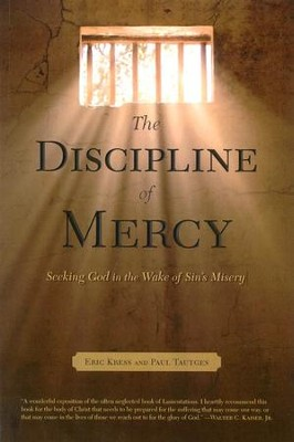 The Discipline of Mercy  -     By: Eric Kress, Paul Tautges