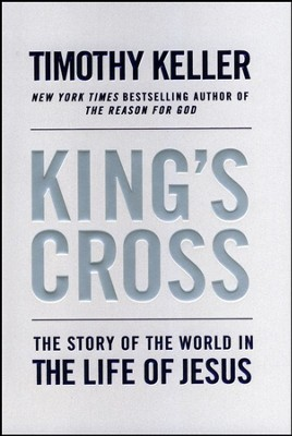 King's Cross: The Story of the World in the Life of Jesus - Slightly Imperfect  -     By: Timothy Keller
