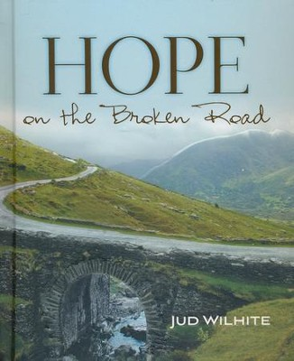 Hope on the Broken Road  -     By: Jud Wilhite