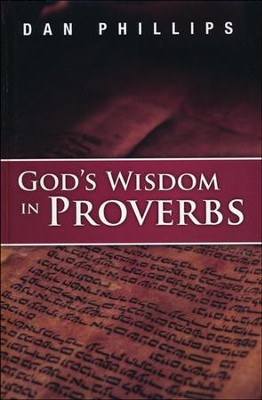 God's Wisdom in Proverbs  -     By: Dan Phillips