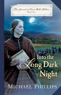 Into the Long Dark Night (The Journals of Corrie Belle Hollister Book #6) - eBook  -     By: Michael Phillips