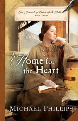 A Home for the Heart (The Journals of Corrie Belle Hollister Book #8) - eBook  -     By: Michael Phillips
