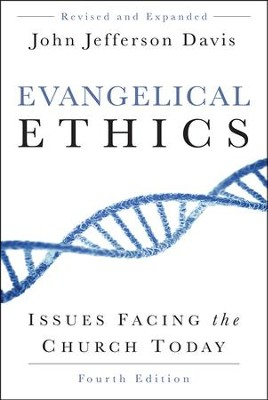 Evangelical Ethics: Issues Facing the Church Today, 4th ed.  -     By: John Jefferson Davis