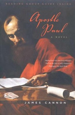 Apostle Paul: A Novel of the Man Who Brought Christianity to the Western World  -     By: James Cannon
