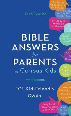 Bible Answers for Parents of Curious Kids: 101 Kid-Friendly Q&As - eBook  -     By: Ed Strauss
