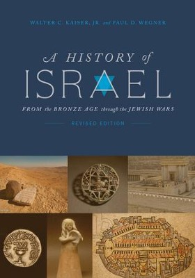 A History of Israel: From the Bronze Age through the Jewish Wars / Revised - eBook  -     By: Walter C. Kaiser Jr.