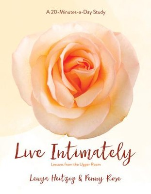 Live Intimately: Lessons from the Upper Room - eBook  -     By: Lenya Heitzig, Penny Rose