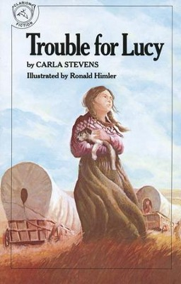 Trouble For Lucy       -     By: Carla Stevens     Illustrated By: Ronald Himler
