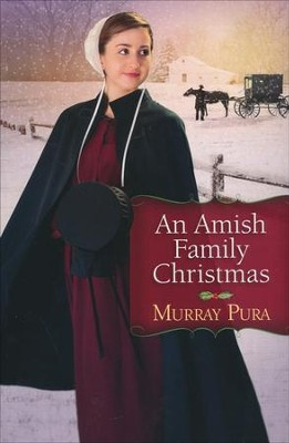 An Amish Family Christmas  -     By: Murray Pura