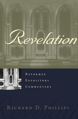 Revelation: Reformed Expository Commentary on the New Testament [REC]   -     By: Richard D. Phillips