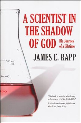 A Scientist in the Shadow of God  -     By: James E. Rapp