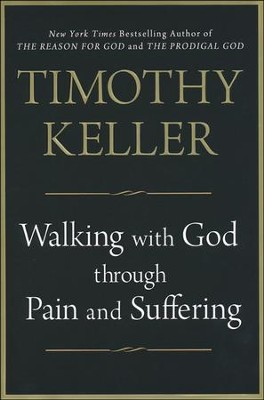 Walking With God Through Pain and Suffering (Hardcover)  -     By: Timothy Keller