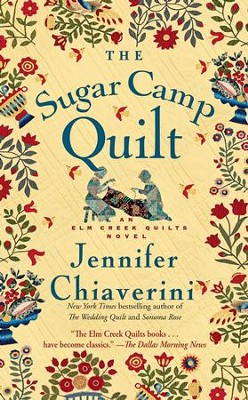 The Sugar Camp Quilt: An Elm Creek Quilts Novel - eBook  -     By: Jennifer Chiaverini