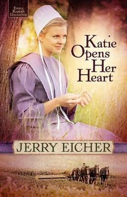 Katie Opens Her Heart #1   -     By: Jerry S. Eicher