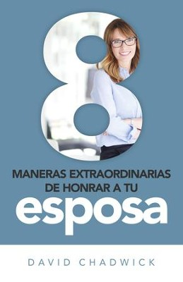 8 maneras de honrar a tu esposa - eBook  -     By: David Chadwick
