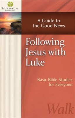 Following Jesus With Luke: A Guide to the Good News (Luke)   -     By: Stonecroft Ministries