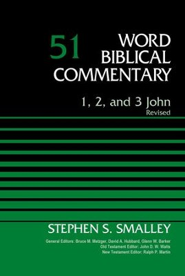 1, 2, and 3 John, Volume 51: Revised - eBook  -     Edited By: Bruce M. Metzger, David Allen Hubbard     By: Dr. Stephen S. Smalley