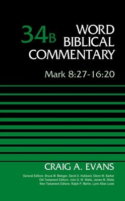 Mark 8:27-16:20, Volume 34B - eBook  -     Edited By: Bruce M. Metzger, David Allen Hubbard, Glenn W. Barker     By: Dr. Craig A. Evans