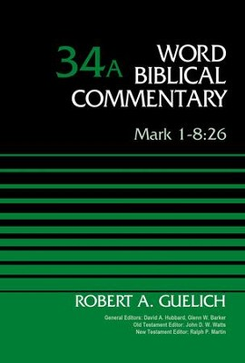 Mark 1-8:26, Volume 34A - eBook  -     By: Robert Guelich