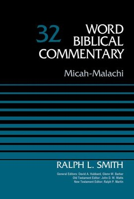 Micah-Malachi, Volume 32 - eBook  -     Edited By: David Allen Hubbard, Glenn W. Barker     By: Ralph Smith