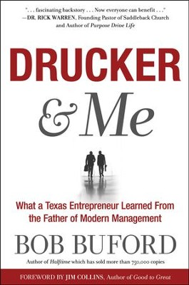 Drucker & Me: What a Texas Entrepreneur Learned from the Father of Modern Management      -     By: Bob Buford