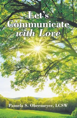 Let'S Communicate with Love - eBook  -     By: Pamela S. Obermeyer LCSW