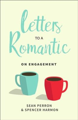 Letters to a Romantic: On Engagement  -     By: Sean Perron, Spencer Harmon