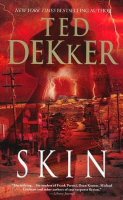 Skin  -     By: Ted Dekker