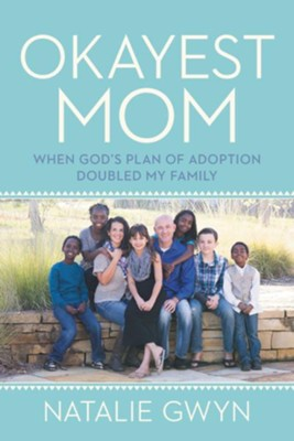 Okayest Mom: When God's Plan of Adoption Doubled My Family - eBook  -     By: Natalie Gwyn