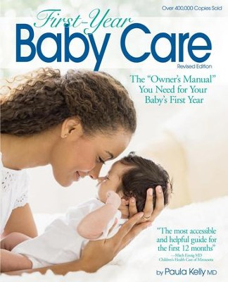 First Year Baby Care (2016): The &#034Owner's Manual&#034 You Need for Your Baby's First Year - eBook  -     By: Paula Kelly M.D.