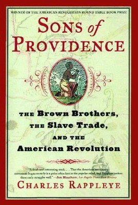 Sons of Providence: The Brown Brothers, the Slave Trade, and the American Revolution - eBook  -     By: Charles Rappleye