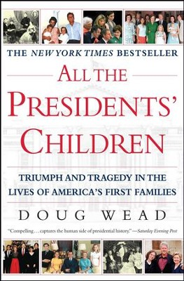 All the Presidents' Children - eBook  -     By: Doug Wead