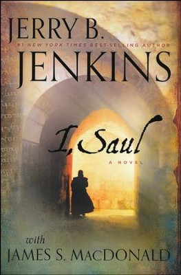 I, Saul: A Novel  -     By: Jerry B. Jenkins, James S. MacDonald