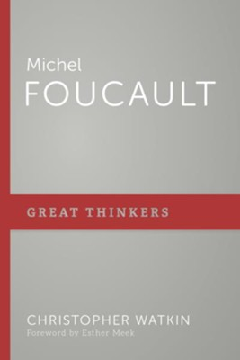 Michel Foucault  -     By: Christopher Watkin