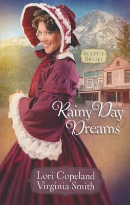 Rainy Day Dreams, Seattle Brides Series #2   -     By: Lori Copeland, Virginia Smith