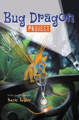 The Bug Dragon Project - eBook  -     By: Suzie Taylor