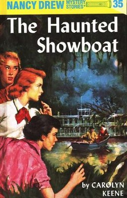 The Haunted Showboat, Nancy Drew Mystery Stories Series #35   -     By: Carolyn Keene