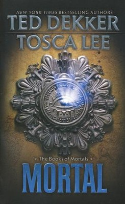 Mortal, Books of Mortals Series #2   -     By: Ted Dekker, Tosca Lee