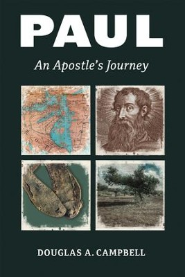 Paul: An Apostle's Journey - eBook  -     By: Douglas A. Campbell
