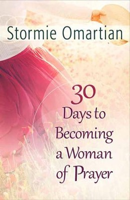 30 Days to Becoming a Woman of Prayer - Slightly Imperfect  -