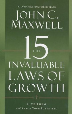15 Invaluable Laws Of Growth: Live Them And Reach Your Potential  -     By: John C. Maxwell