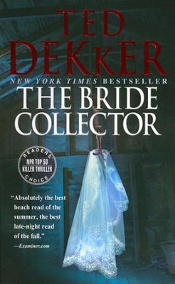 The Bride Collector  -     By: Ted Dekker